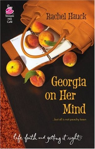 Georgia on Her Mind (2006) by Rachel Hauck