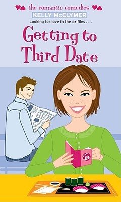 Getting to Third Date (2006) by Kelly McClymer