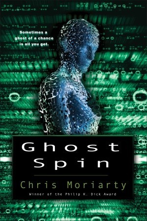 Ghost Spin (2013) by Chris Moriarty