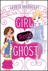 Girl Meets Ghost (2013) by Lauren Barnholdt