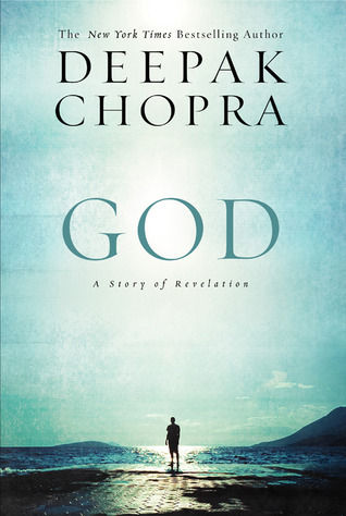 God: A Story of Revelation (2012) by Deepak Chopra