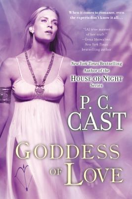 Goddess of Love (2007) by P.C. Cast