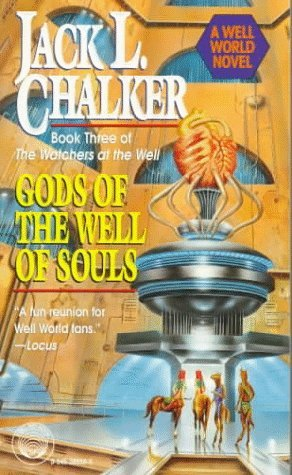 Gods of the Well of Souls (1995) by Jack L. Chalker