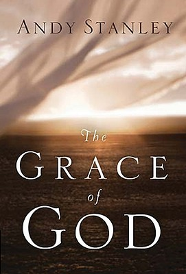 Grace Of God (2010) by Andy Stanley