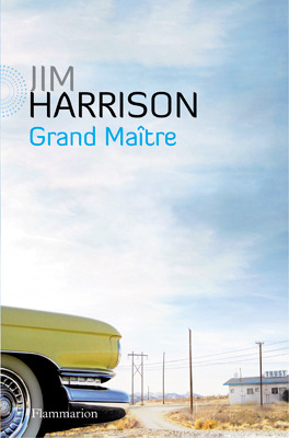 Grand Maître (2012) by Jim Harrison