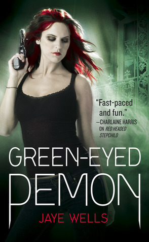 Green-Eyed Demon. by Jaye Wells (2011) by Jaye Wells