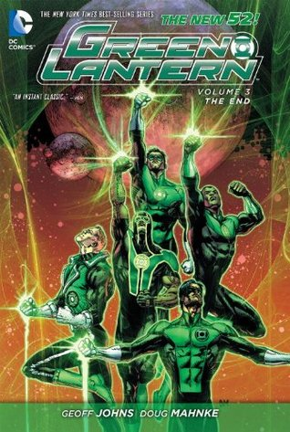 Green Lantern, Vol. 3: The End (2013) by Geoff Johns