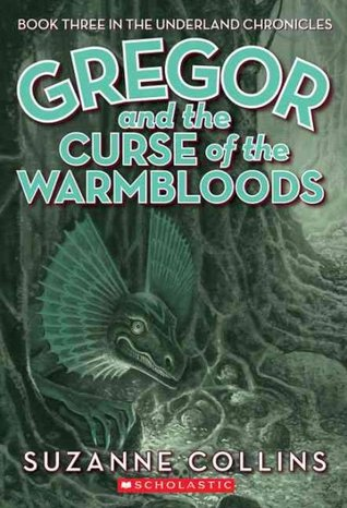 Gregor and the Curse of the Warmbloods (2006) by Suzanne Collins