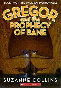 Gregor and the Prophecy of Bane (2005) by Suzanne Collins