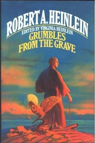 Grumbles from the Grave (1989) by Robert A. Heinlein