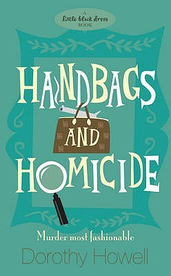 Handbags and Homicide. Dorothy Howell