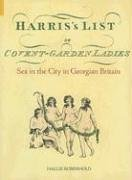 Harris's List of Covent Garden Ladies: Sex in the City in Georgian Britain