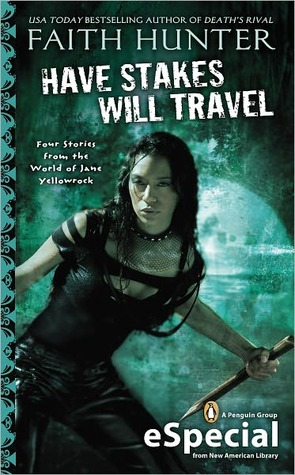 Have Stakes, Will Travel (2012) by Faith Hunter