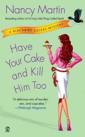 Have Your Cake and Kill Him Too (2007) by Nancy Martin