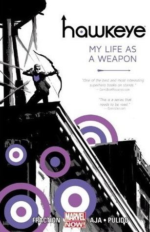 Hawkeye, Vol. 1: My Life as a Weapon (2013) by Matt Fraction