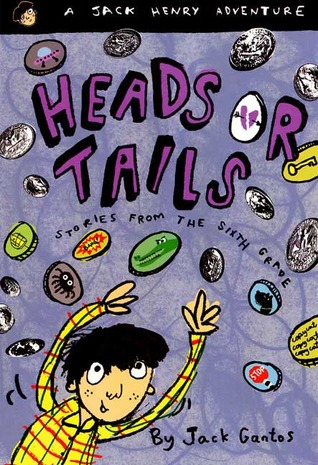 Heads or Tails: Stories from the Sixth Grade (1995) by Jack Gantos