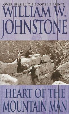 Heart of the Mountain Man (2000) by William W. Johnstone