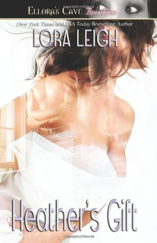 Heather's Gift (2005) by Lora Leigh