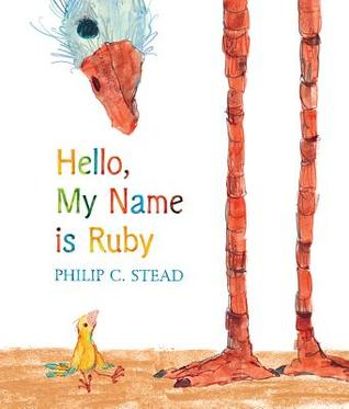Hello, My Name Is Ruby (2013) by Philip C. Stead