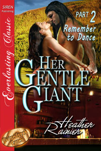 Her Gentle Giant, Part 2: Remember to Dance