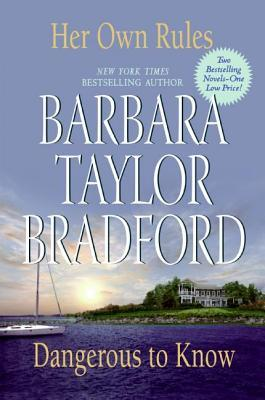 Her Own Rules/Dangerous to Know (2007) by Barbara Taylor Bradford