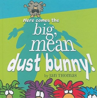 Here Comes the Big, Mean Dust Bunny! (2009)