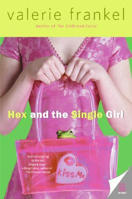Hex and the Single Girl (2006) by Valerie Frankel