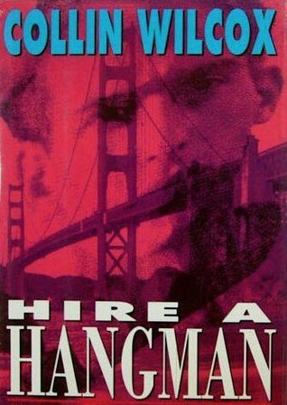 Hire a Hangman (1991) by Collin Wilcox
