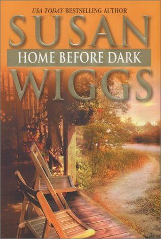 Home Before Dark (2004) by Susan Wiggs