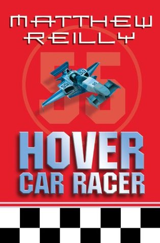 Hover Car Racer (2005) by Matthew Reilly