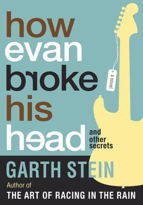 How Evan Broke His Head and Other Secrets (2014) by Garth Stein