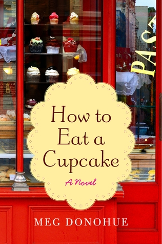 How to Eat a Cupcake (2012) by Meg Donohue