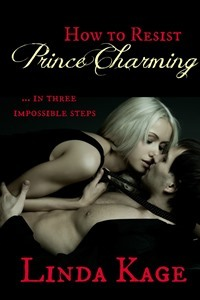 How to Resist Prince Charming (2013) by Linda Kage