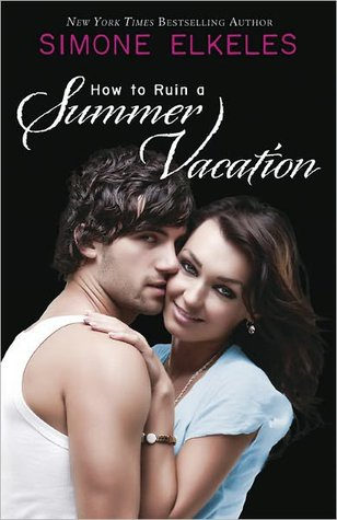 How to Ruin a Summer Vacation (2006) by Simone Elkeles