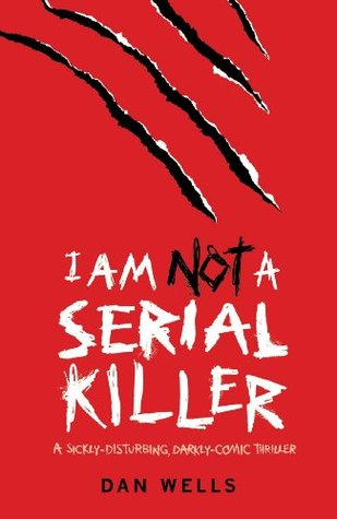 I Am Not A Serial Killer (John Cleaver, #1) (2009)