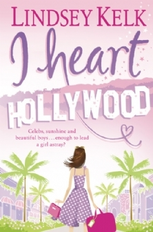 I Heart Hollywood (2009) by Lindsey Kelk