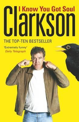 I Know You Got Soul: Machines With That Certain Something (2015) by Jeremy Clarkson