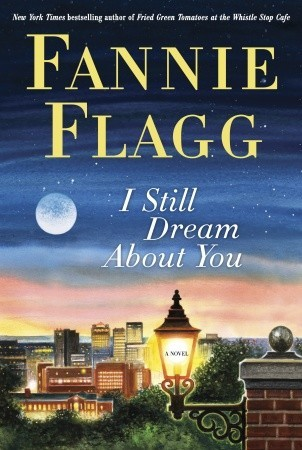 I Still Dream About You (2010) by Fannie Flagg