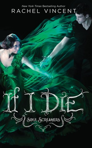 If I Die (2011) by Rachel Vincent