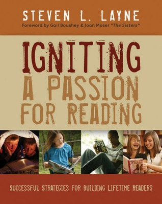 Igniting a Passion for Reading: Successful Strategies for Building Lifetime Readers (2009)