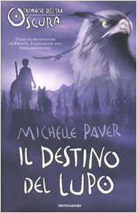Il destino del lupo (2009) by Michelle Paver