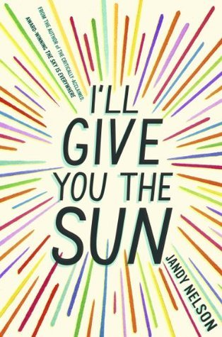 I'll Give You the Sun (2014) by Jandy Nelson