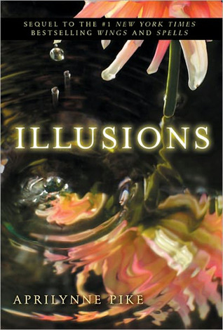 Illusions (2011) by Aprilynne Pike
