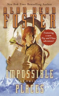 Impossible Places (2002) by Alan Dean Foster