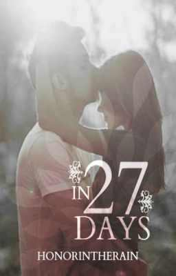 In 27 Days (2000) by HonorInTheRain