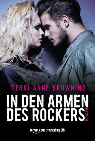 In den Armen des Rockers (2014) by Terri Anne Browning