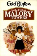 In the Fifth at Malory Towers (2006) by Enid Blyton