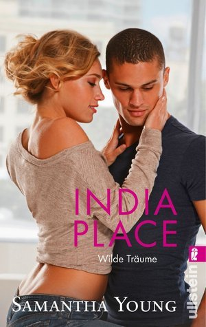 India Place - Wilde Träume (2014) by Samantha Young