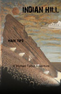 Indian Hill 1: Indian Hill (2011) by Mark Tufo