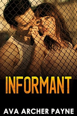 INFORMANT (2015) by Ava Archer Payne